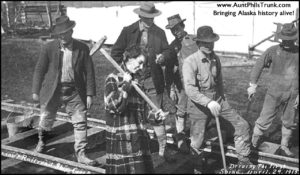 Miss White drove the first spike into the track for the Alaska Railroad in Anchorage on April 29, 1915.